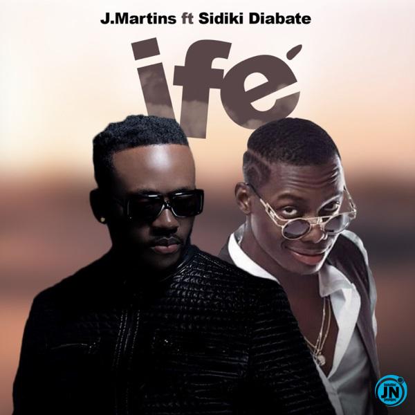 J Martins – Ife ft. Sidiki Diabaté